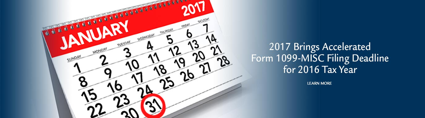 2017 Brings Accelerated Form 1099-MISC Filing Deadline for 2016 Tax Year