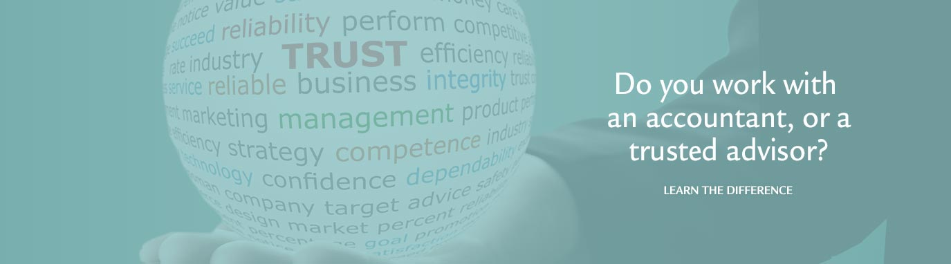 Do you work with an accountant, or a trusted advisor?